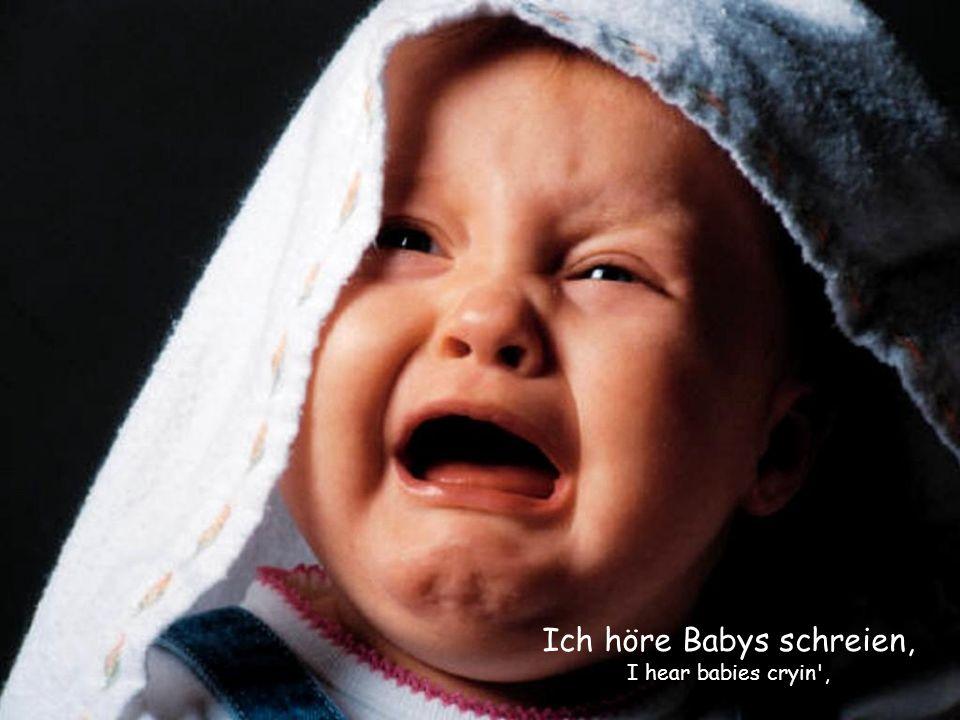 Ich höre Babys schreien,