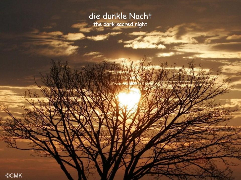 die dunkle Nacht the dark sacred night