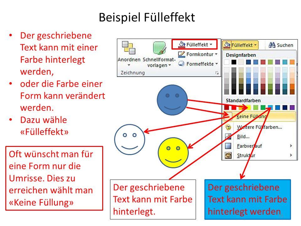 Beispiel Fülleffekt Der geschriebene Text kann mit einer Farbe hinterlegt werden, oder die Farbe einer Form kann verändert werden.