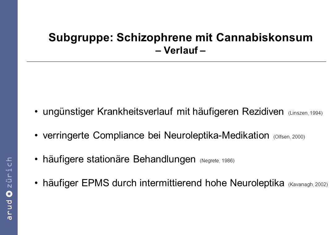 Subgruppe: Schizophrene mit Cannabiskonsum – Verlauf –