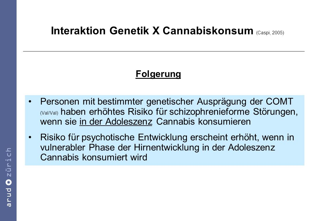 Interaktion Genetik X Cannabiskonsum (Caspi, 2005)