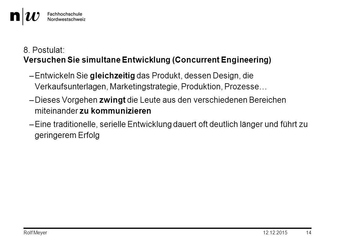 8. Postulat: Versuchen Sie simultane Entwicklung (Concurrent Engineering)