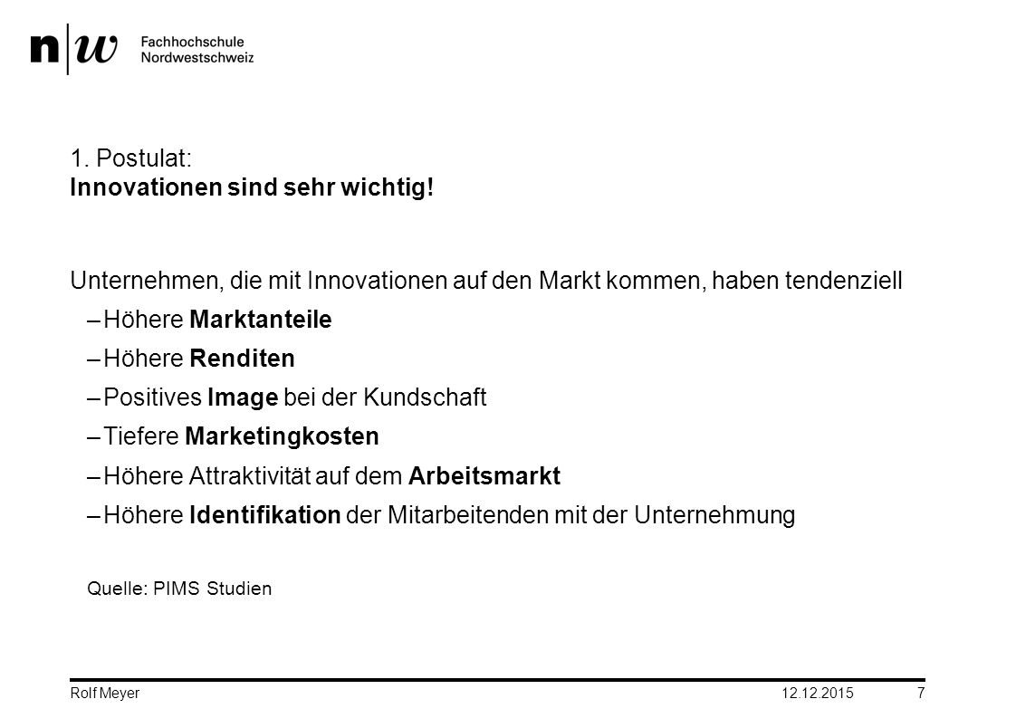 1. Postulat: Innovationen sind sehr wichtig!