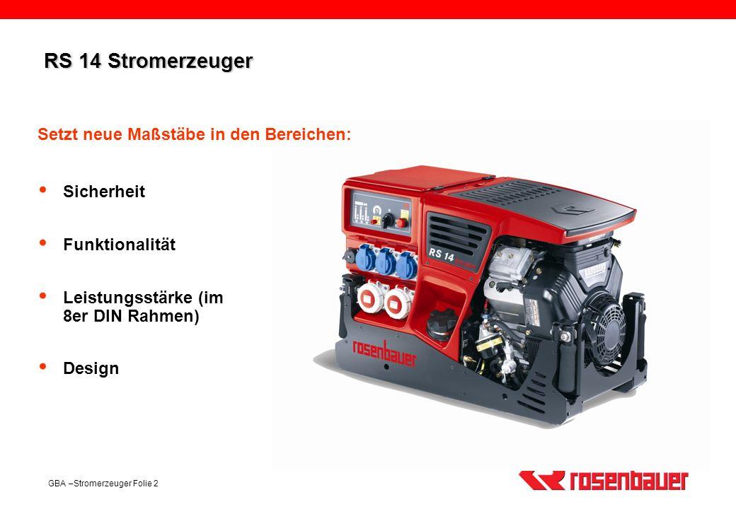 RS 14 Stromerzeuger Setzt neue Maßstäbe in den Bereichen: Sicherheit