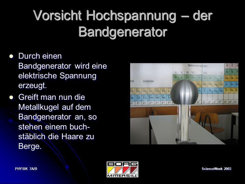 Vorsicht Hochspannung – der Bandgenerator