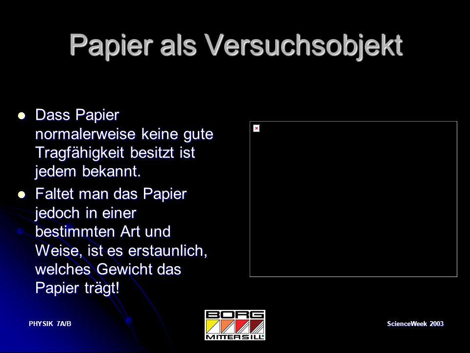 Papier als Versuchsobjekt