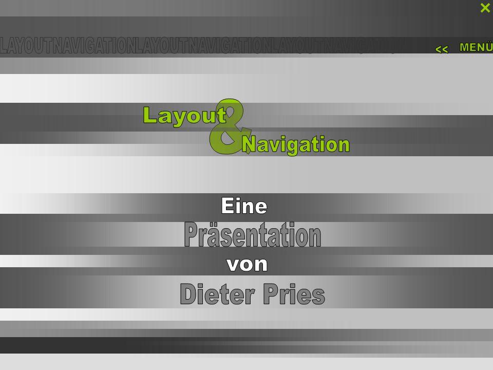 LAYOUT NAVIGATION. LAYOUT. NAVIGATION. LAYOUT. NAVIGATION. << & Layout. Navigation. Eine. Präsentation.