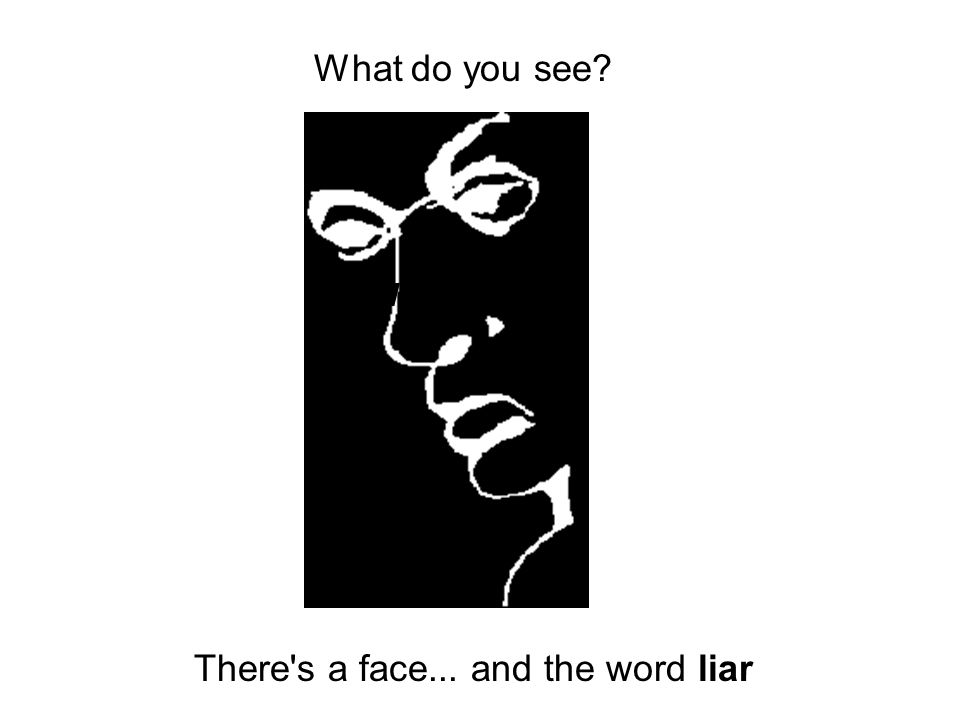 There s a face... and the word liar