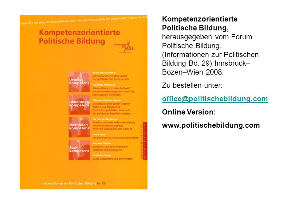 Kompetenzorientierte Politische Bildung, herausgegeben vom Forum Politische Bildung. (Informationen zur Politischen Bildung Bd. 29) Innsbruck–Bozen–Wien 2008.