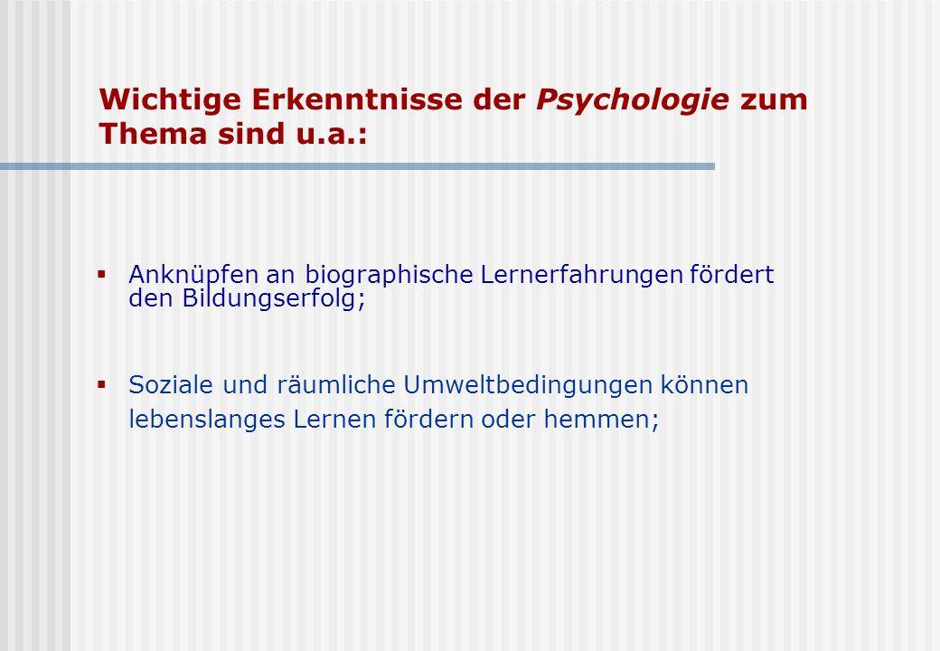Wichtige Erkenntnisse der Psychologie zum Thema sind u.a.: