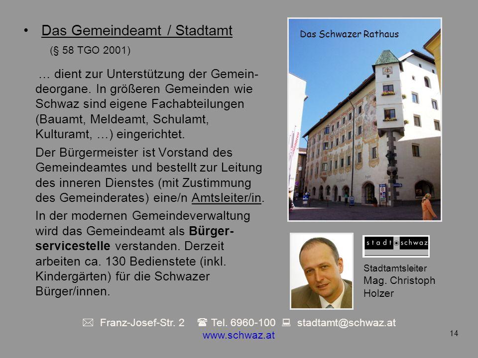  Franz-Josef-Str. 2  Tel. 6960-100  stadtamt@schwaz.at