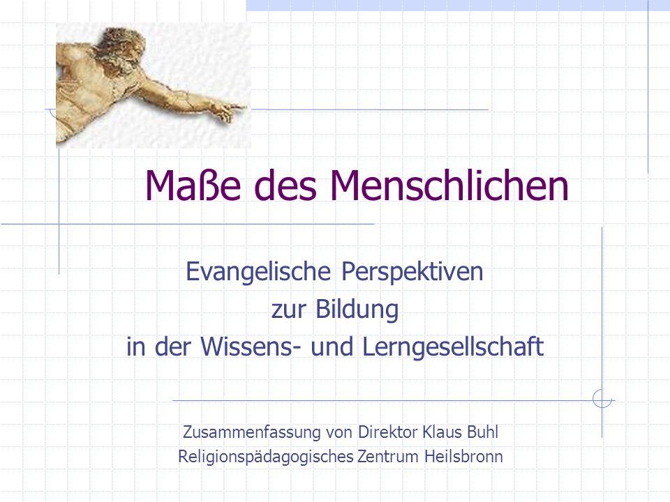 Maße des Menschlichen Evangelische Perspektiven zur Bildung