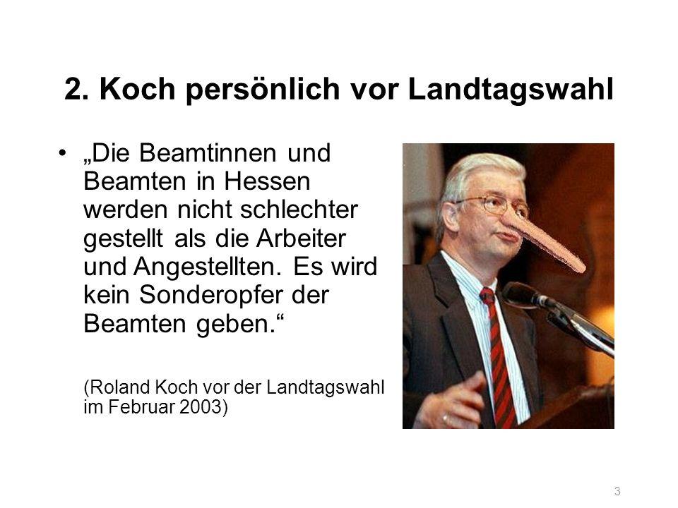 2. Koch persönlich vor Landtagswahl