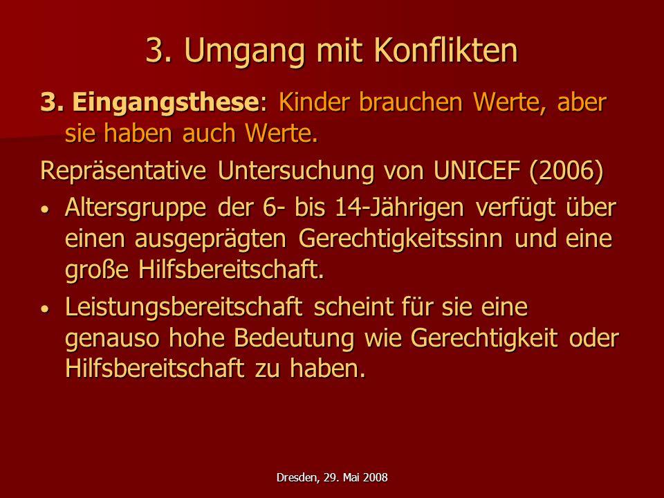 3. Umgang mit Konflikten 3. Eingangsthese: Kinder brauchen Werte, aber sie haben auch Werte. Repräsentative Untersuchung von UNICEF (2006)