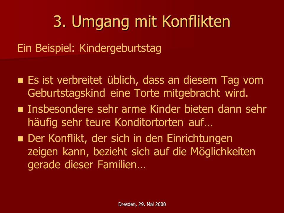 3. Umgang mit Konflikten Ein Beispiel: Kindergeburtstag