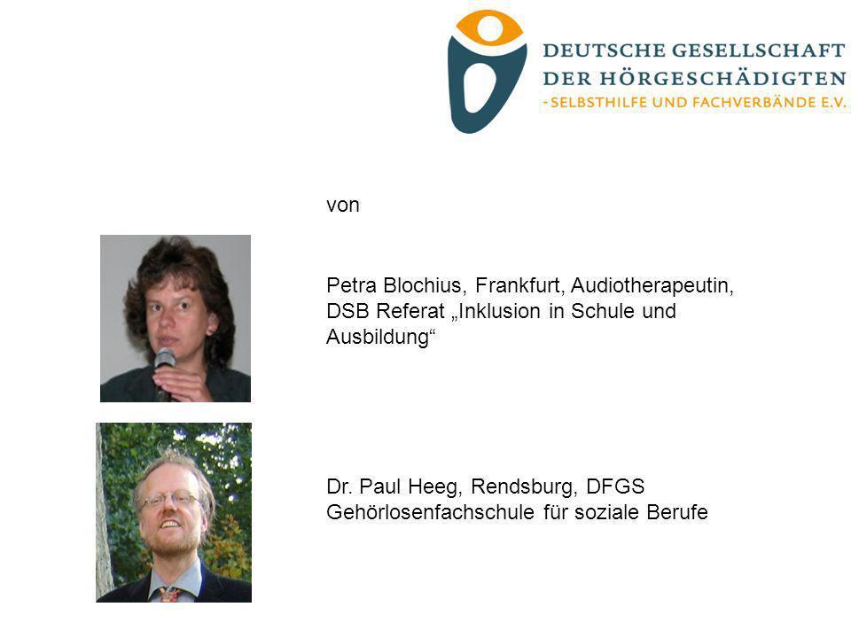 """von Petra Blochius, Frankfurt, Audiotherapeutin, DSB Referat """"Inklusion in Schule und Ausbildung"""