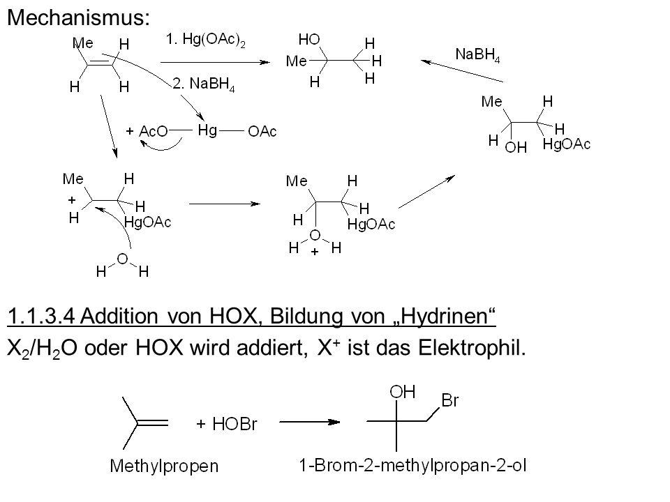 """Mechanismus: 1.1.3.4 Addition von HOX, Bildung von """"Hydrinen X2/H2O oder HOX wird addiert, X+ ist das Elektrophil."""