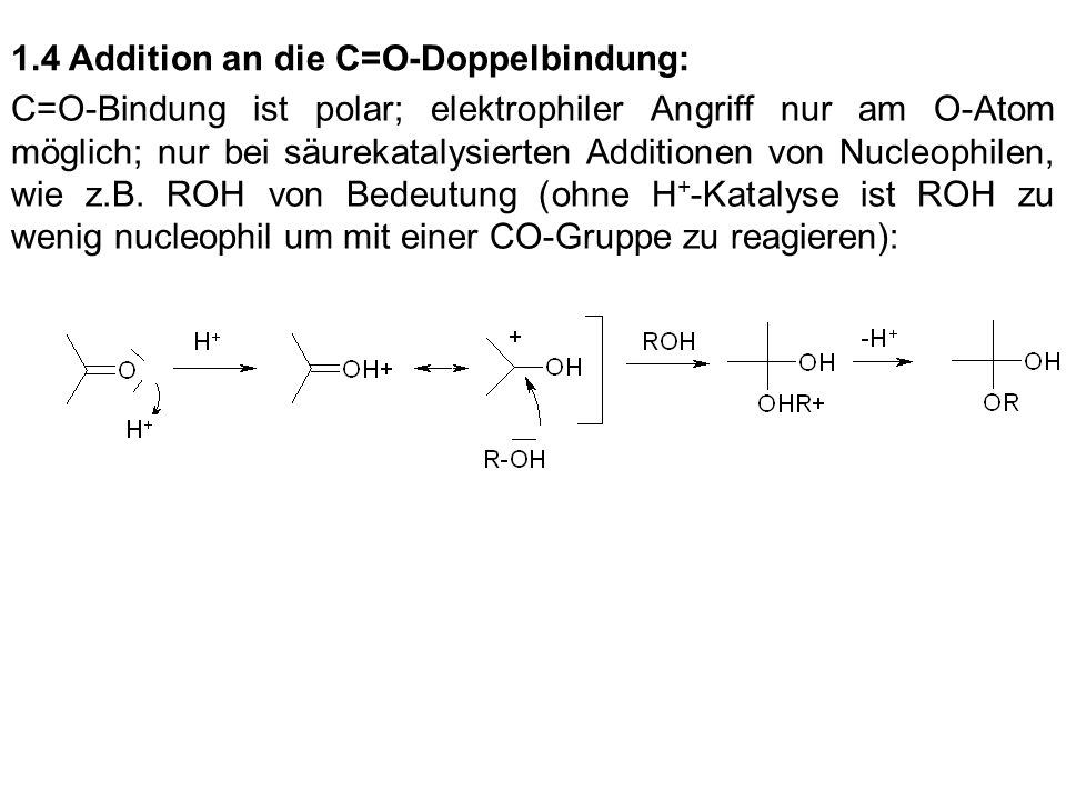 1.4 Addition an die C=O-Doppelbindung: