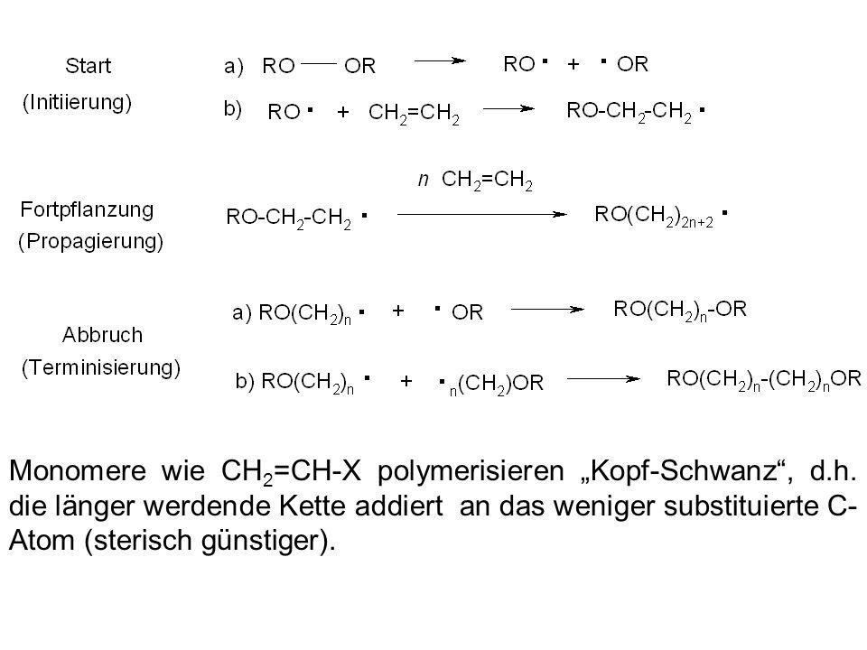 """Monomere wie CH2=CH-X polymerisieren """"Kopf-Schwanz , d. h"""