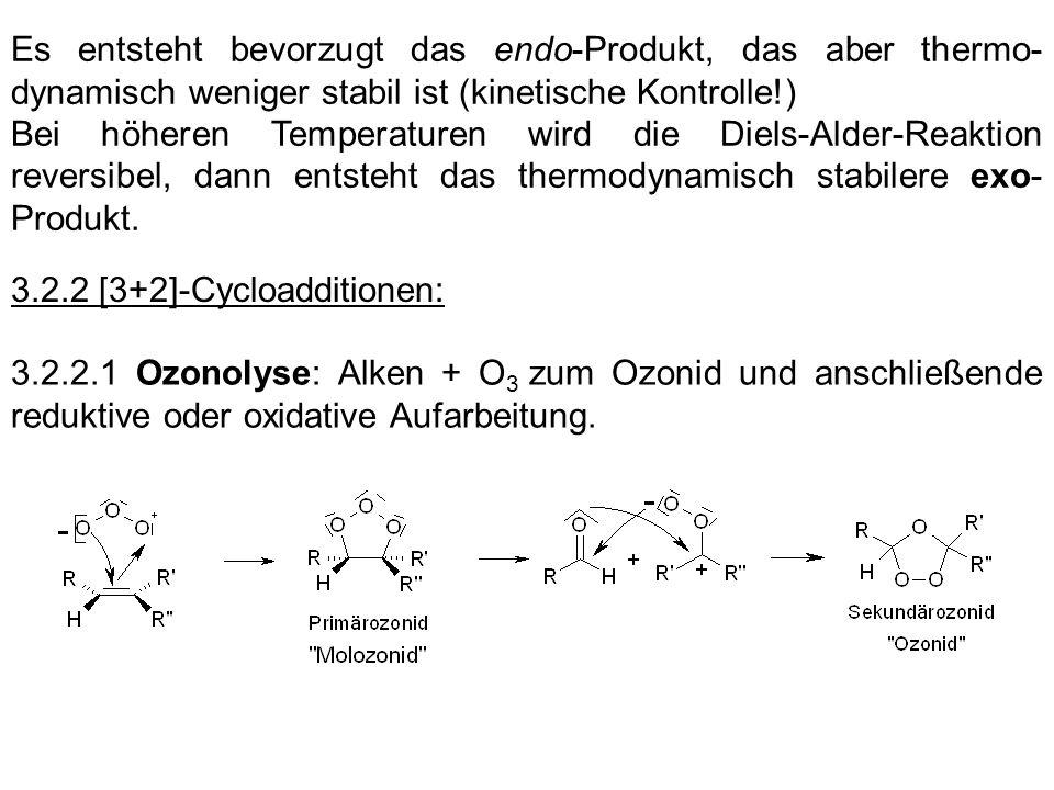 Es entsteht bevorzugt das endo-Produkt, das aber thermo-dynamisch weniger stabil ist (kinetische Kontrolle!)
