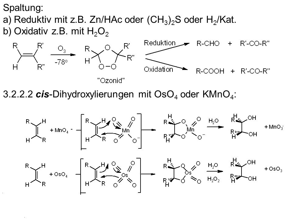 Spaltung: Reduktiv mit z.B. Zn/HAc oder (CH3)2S oder H2/Kat.