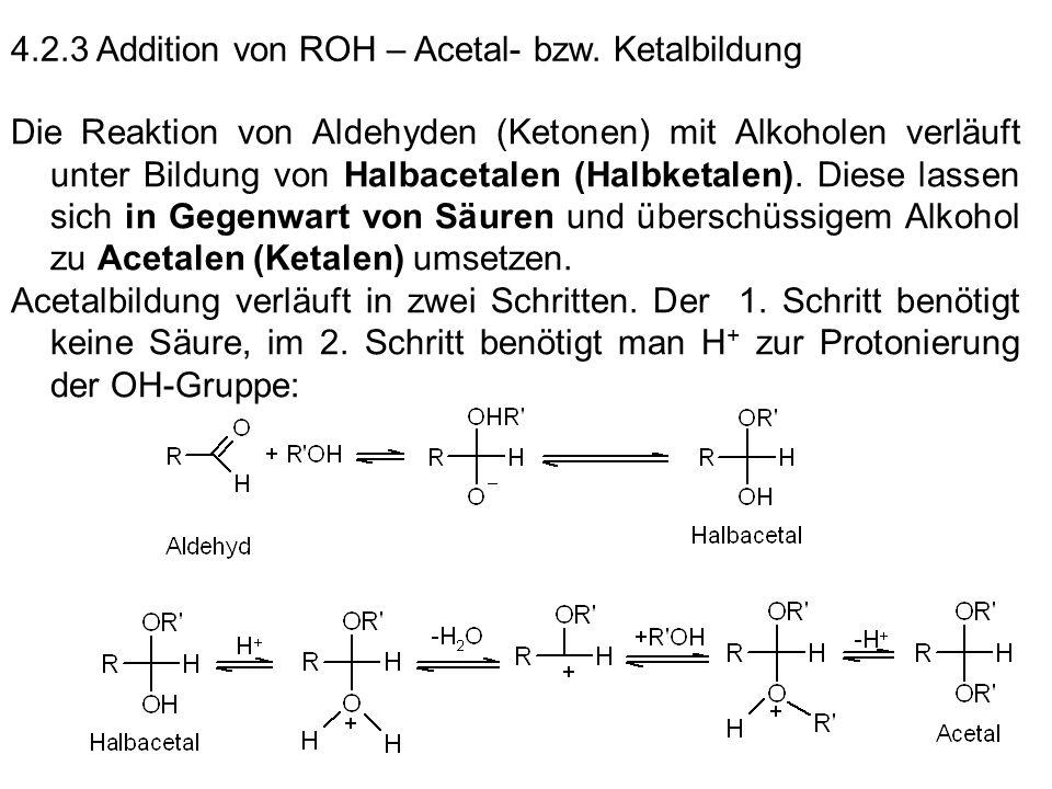 4.2.3 Addition von ROH – Acetal- bzw. Ketalbildung