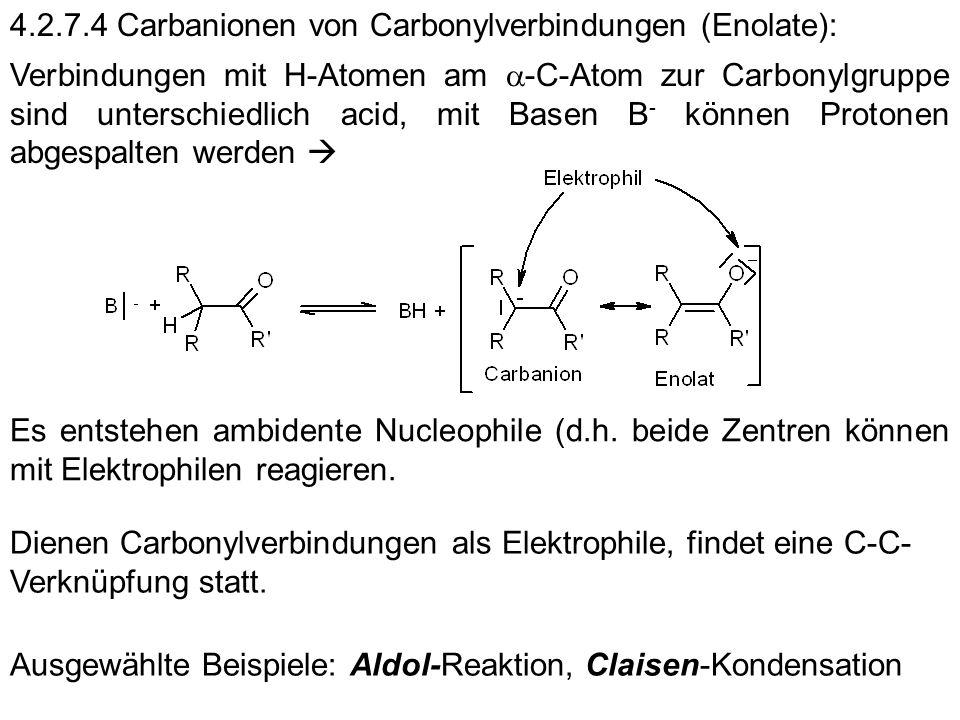 4.2.7.4 Carbanionen von Carbonylverbindungen (Enolate):