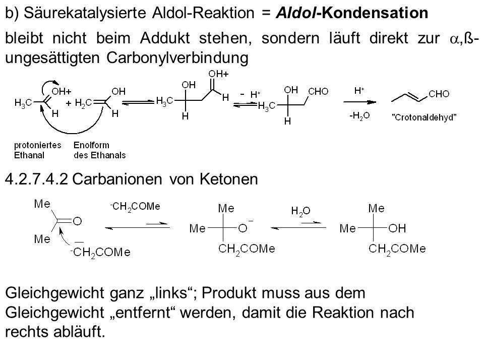 b) Säurekatalysierte Aldol-Reaktion = Aldol-Kondensation