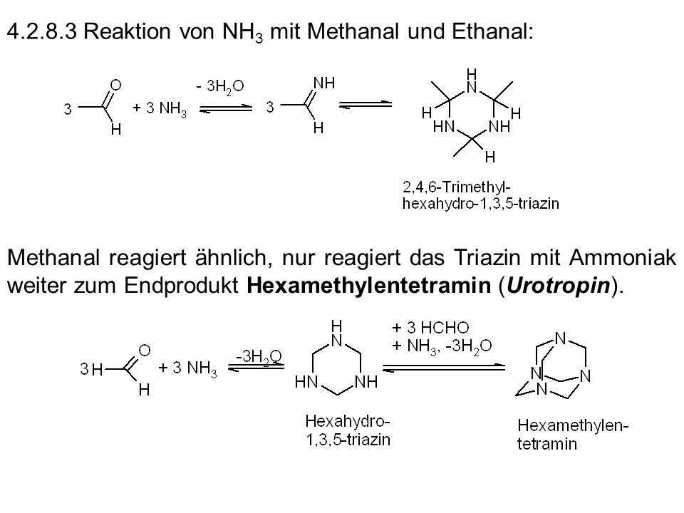 4.2.8.3 Reaktion von NH3 mit Methanal und Ethanal: