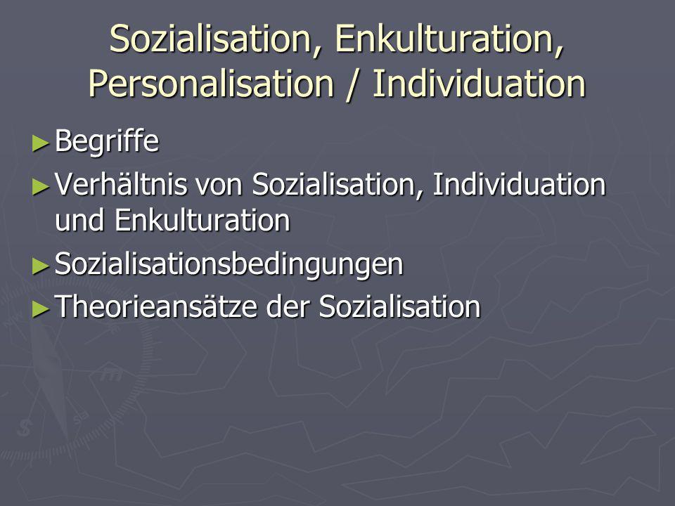 Sozialisation, Enkulturation, Personalisation / Individuation