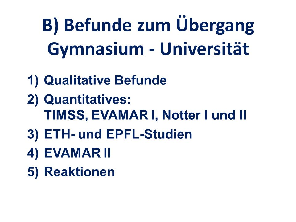 B) Befunde zum Übergang Gymnasium - Universität