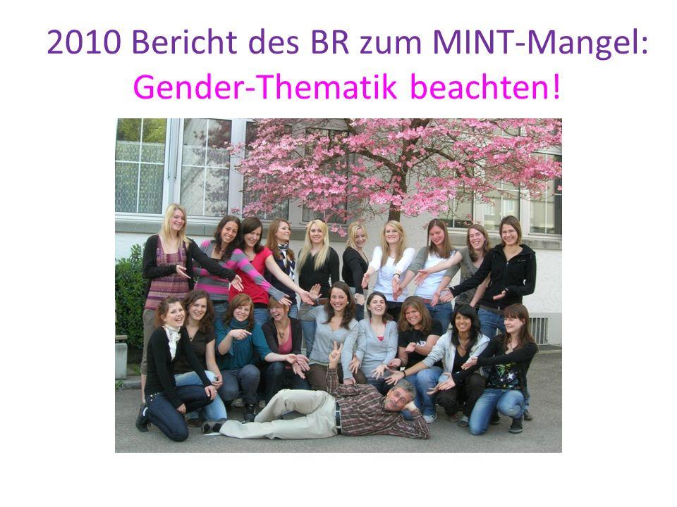 2010 Bericht des BR zum MINT-Mangel: Gender-Thematik beachten!