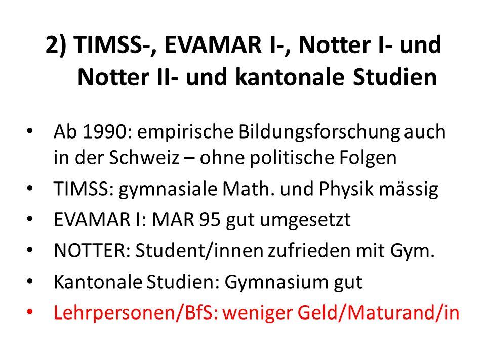 2) TIMSS-, EVAMAR I-, Notter I- und Notter II- und kantonale Studien