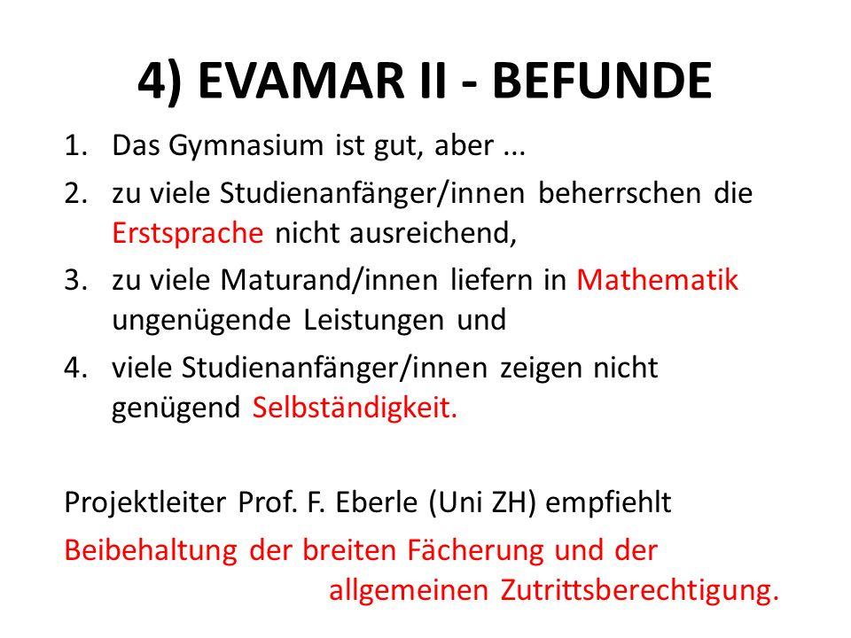 4) EVAMAR II - BEFUNDE Das Gymnasium ist gut, aber ...