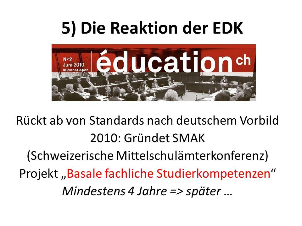 5) Die Reaktion der EDK