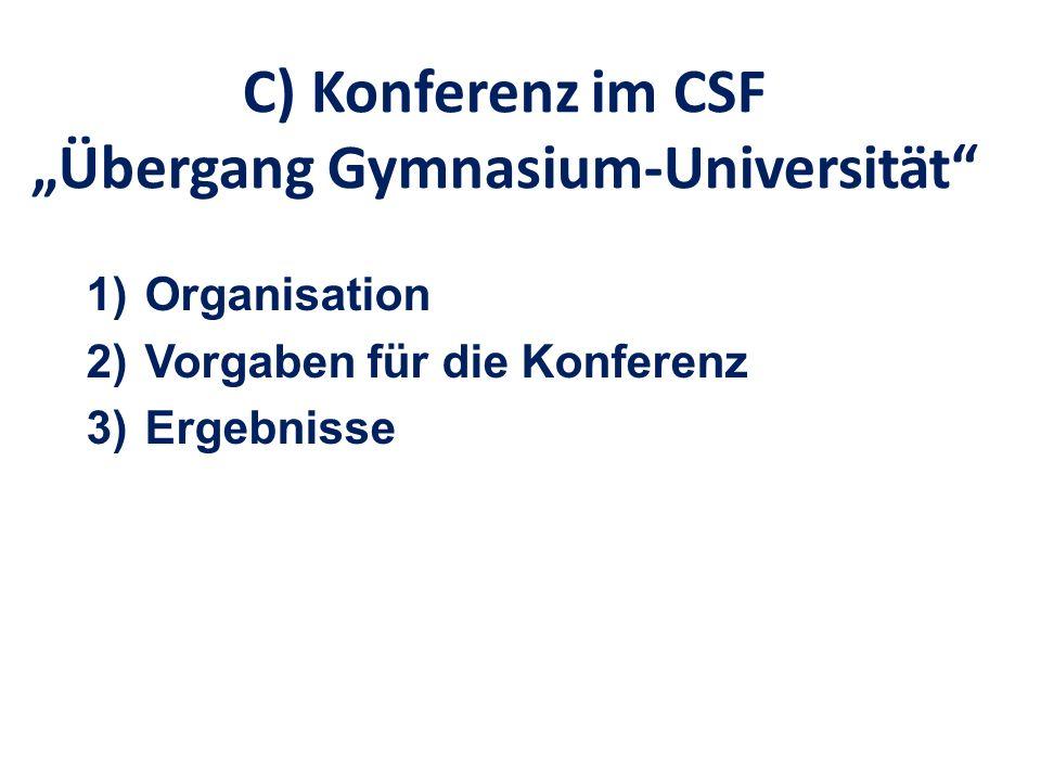 "C) Konferenz im CSF ""Übergang Gymnasium-Universität"