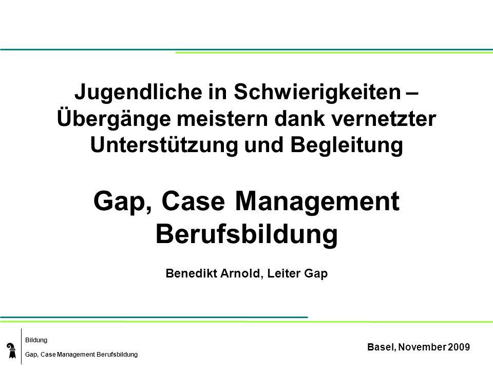 Gap, Case Management Berufsbildung Benedikt Arnold, Leiter Gap