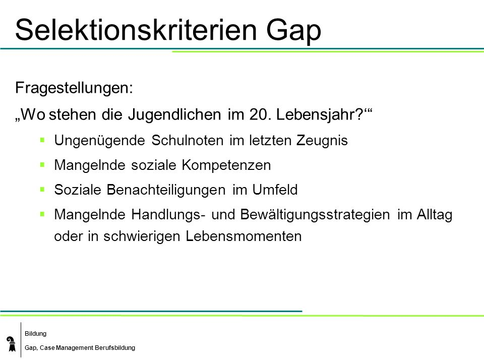 Selektionskriterien Gap