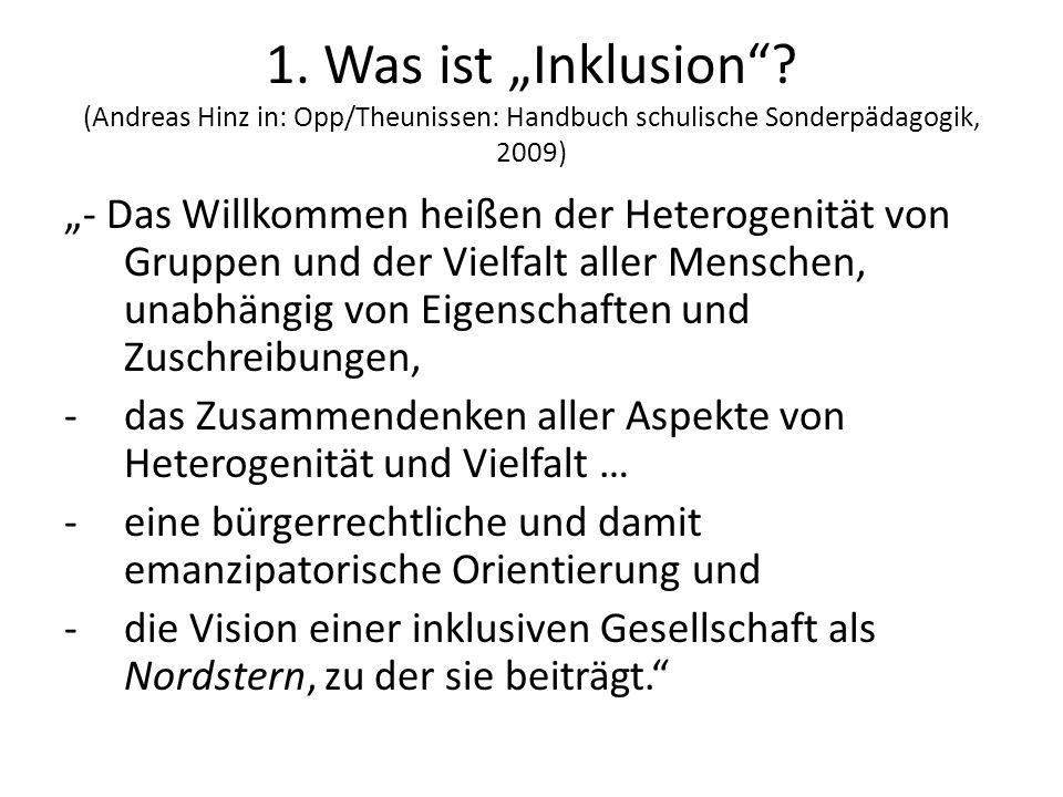 """1. Was ist """"Inklusion (Andreas Hinz in: Opp/Theunissen: Handbuch schulische Sonderpädagogik, 2009)"""