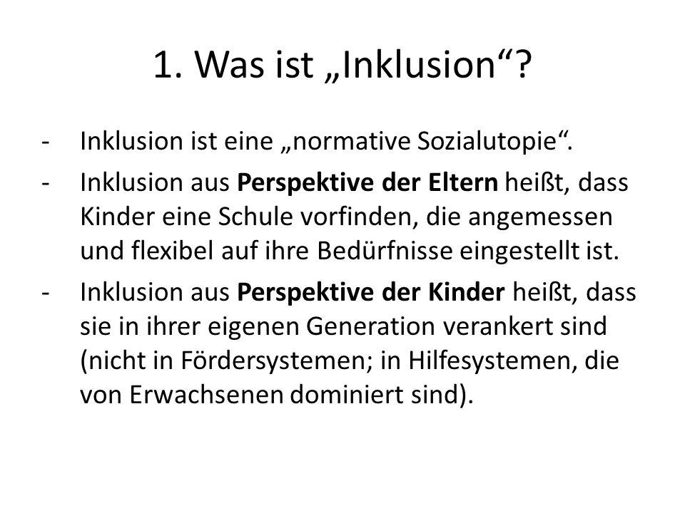 """1. Was ist """"Inklusion Inklusion ist eine """"normative Sozialutopie ."""
