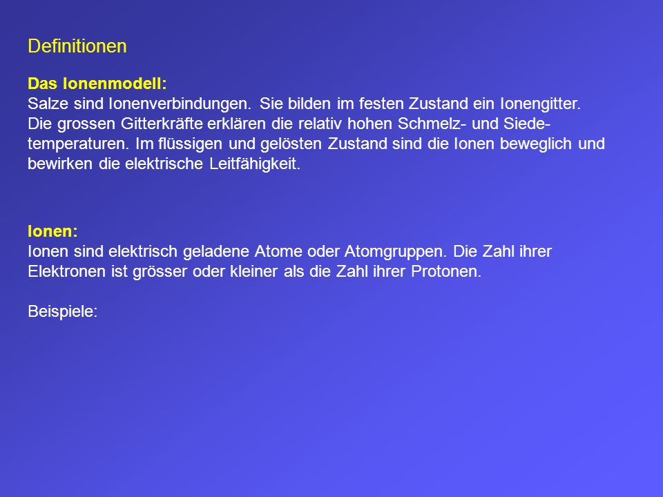 Definitionen Das Ionenmodell: