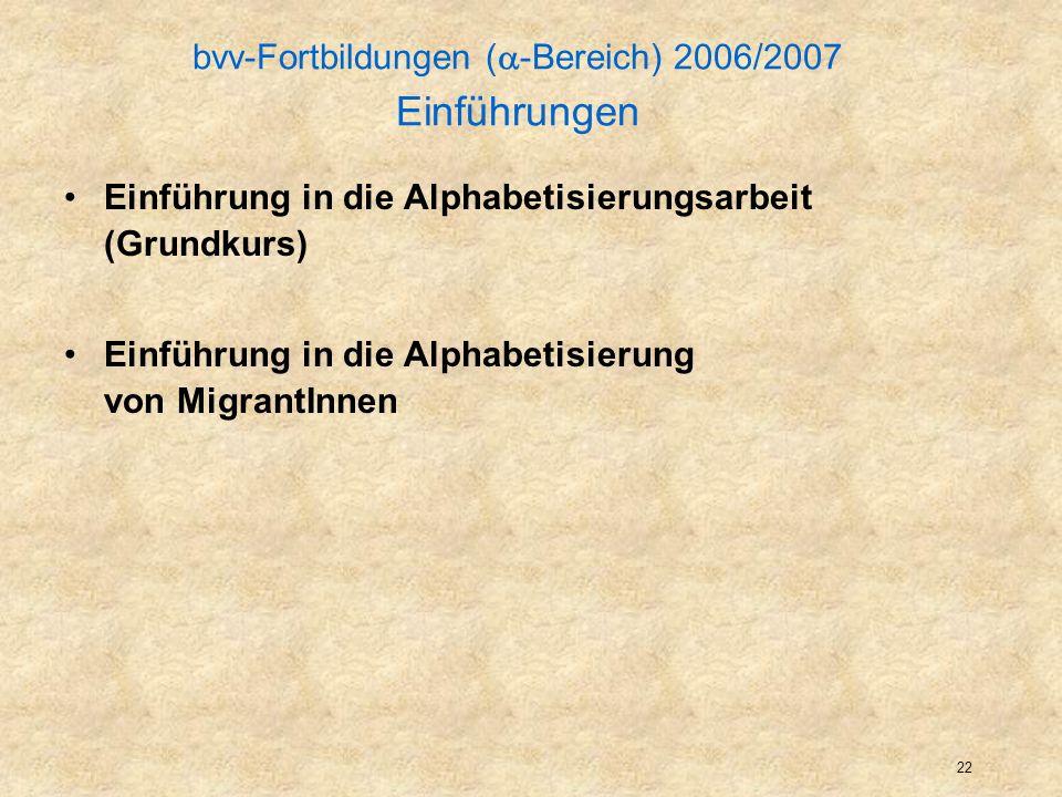 bvv-Fortbildungen (-Bereich) 2006/2007 Einführungen
