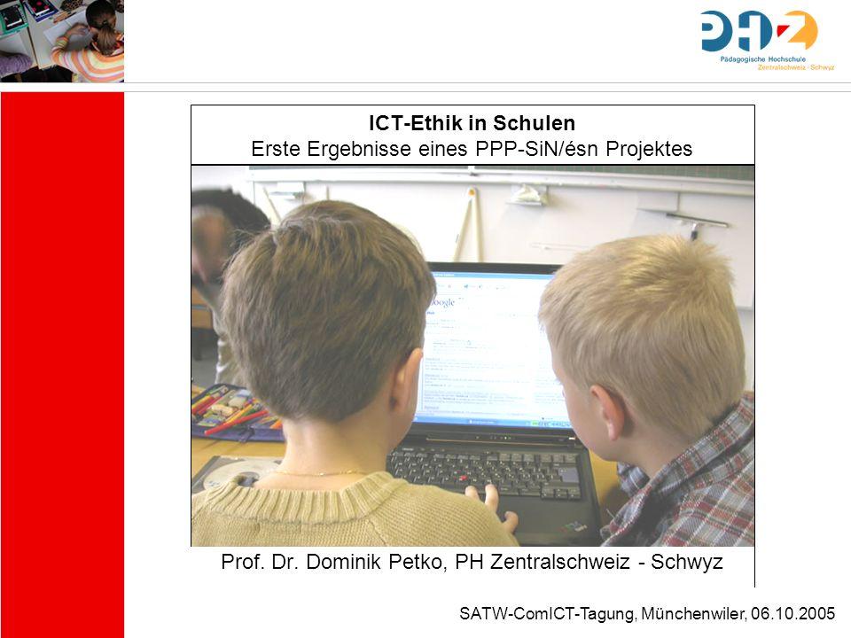 ICT-Ethik in Schulen Erste Ergebnisse eines PPP-SiN/ésn Projektes