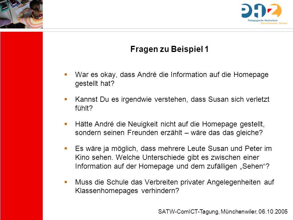 Fragen zu Beispiel 1 War es okay, dass André die Information auf die Homepage gestellt hat