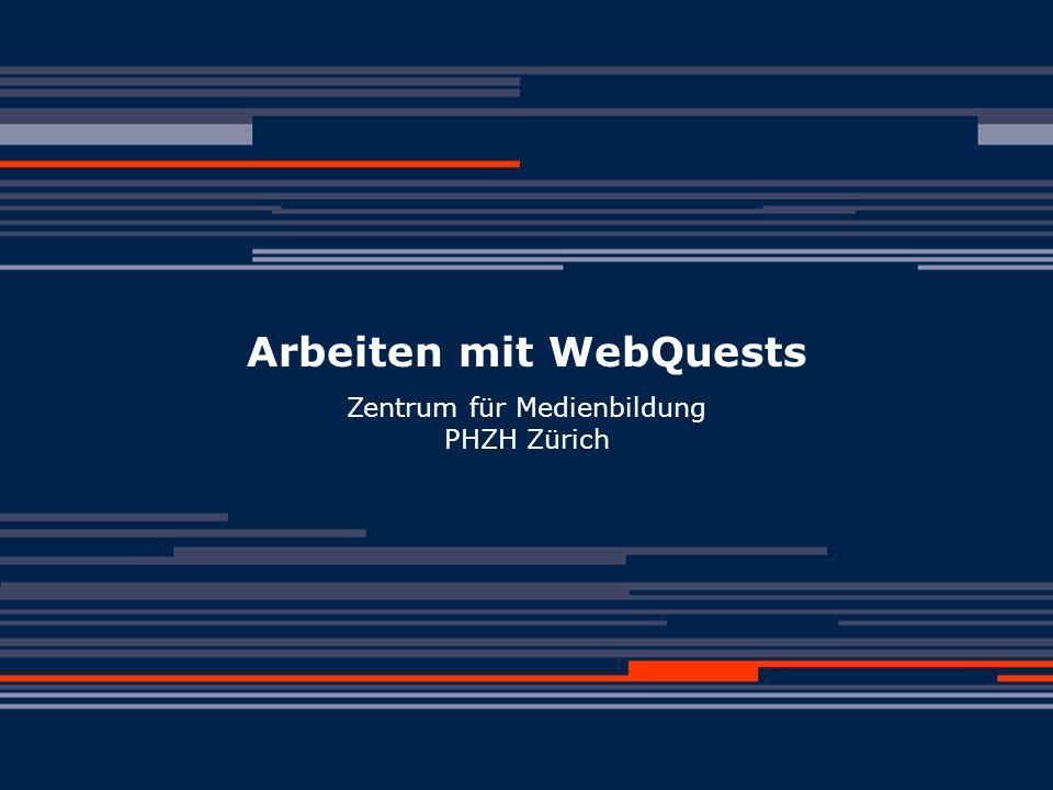 Päd. Hochschule Zürich Zentrum für Medienbildung, WebQuest