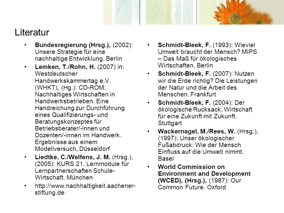 Literatur Bundesregierung (Hrsg.), (2002): Unsere Strategie für eine nachhaltige Entwicklung. Berlin.