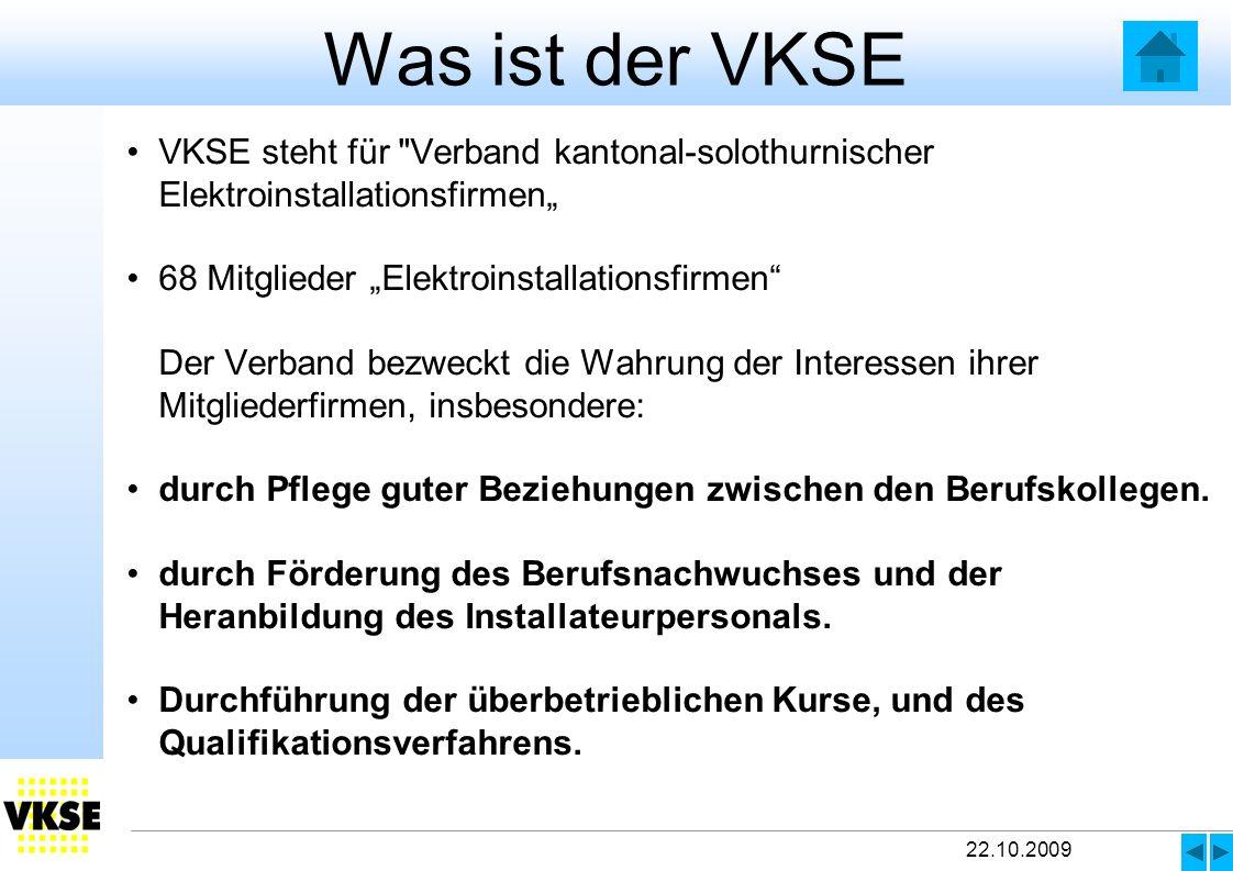 """Was ist der VKSE VKSE steht für Verband kantonal-solothurnischer Elektroinstallationsfirmen"""" 68 Mitglieder """"Elektroinstallationsfirmen"""