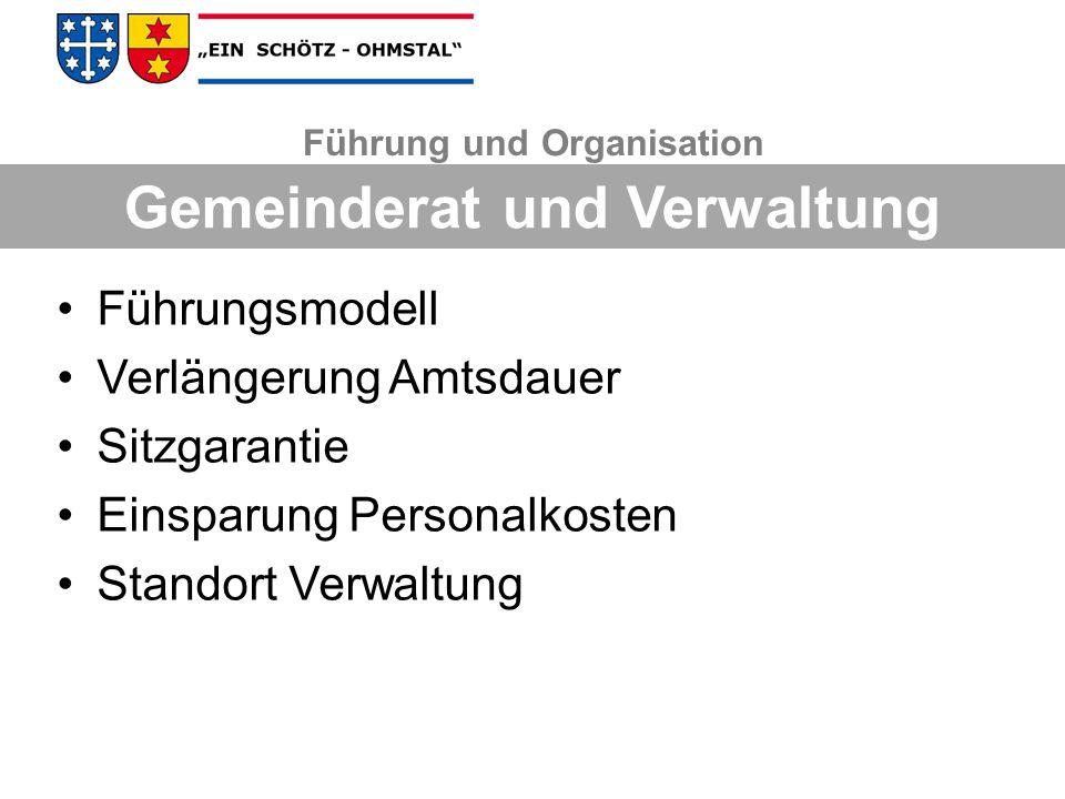Führung und Organisation Gemeinderat und Verwaltung