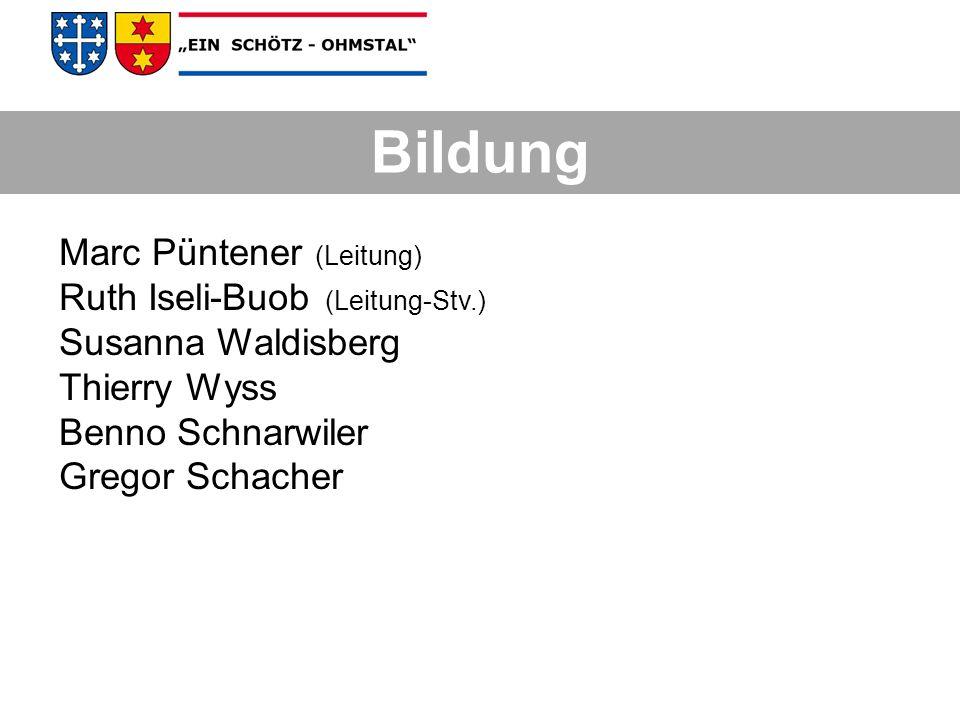 Bildung Bildung Marc Püntener (Leitung) Ruth Iseli-Buob (Leitung-Stv.)