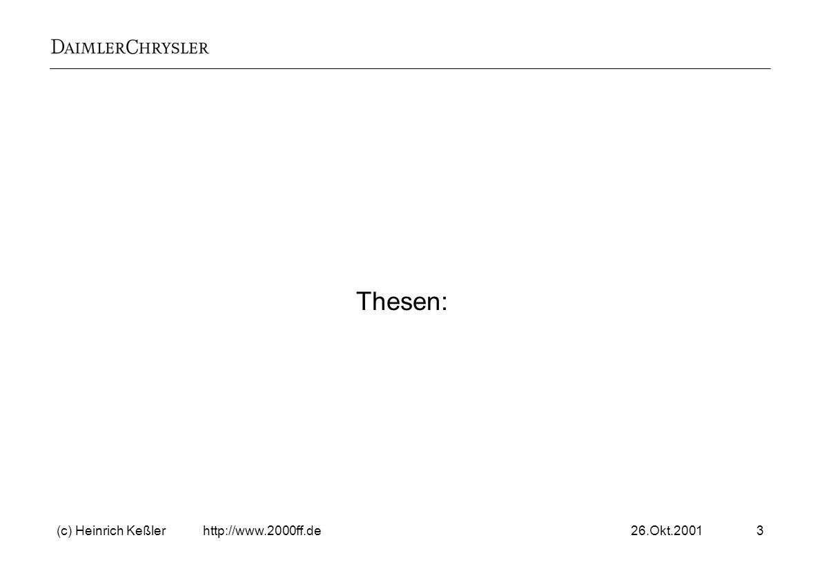 Thesen: (c) Heinrich Keßler http://www.2000ff.de 26.Okt.2001